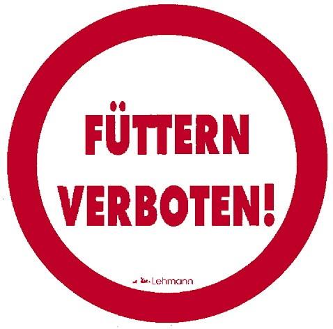 """Hinweisschild """"Füttern verboten"""""""
